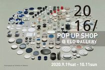 「2016/」POP UP SHOP